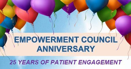 EMPOWERMENT COUNCIL  * 25 YEARS OF PATIENT ENGAGEMENT *